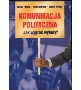 Komunikacja polityczna - Jak wygrać wybory?