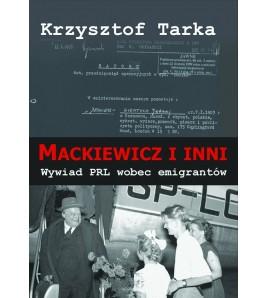 Mackiewicz i inni. Wywiad PRL wobec emigrantów