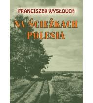 Na ścieżkach Polesia