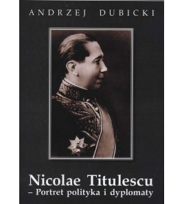Nicolae Titulescu - Portret Polityka i dyplomaty