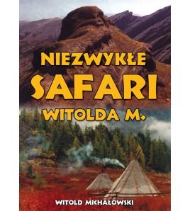 Niezwykłe safari Witolda M.