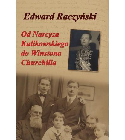 Od Narcyza Kulikowskiego do Winstona Churchilla