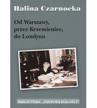 Od Warszawy, przez Krzemieniec, do Londynu