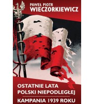 Ostatnie lata Polski Niepodległej/Kampania 1939 roku