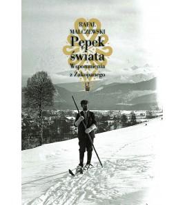 Pępek świata - Wspomnienia z Zakopanego