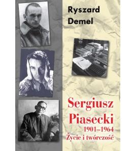 Sergiusz Piasecki 1901-1964. Życie i twórczość