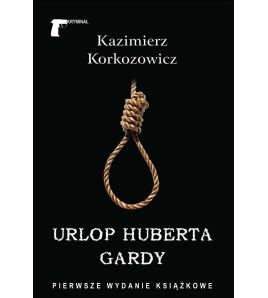 Urlop Huberta Gardy