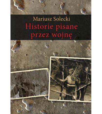 Historie pisane przez wojnę