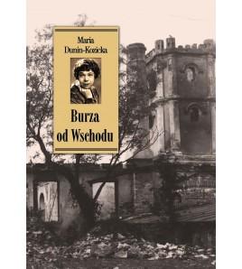 Burza od Wschodu. Wspomnienia z Kijowszczyzny (1918–1920)