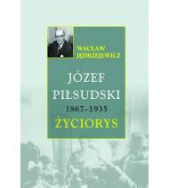Józef Piłsudski 1867–1935. Życiorys