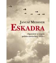 Eskadra. Opowieść o wojnie polsko-sowieckiej 1920 r.