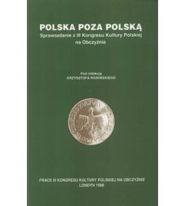 Polska poza Polską. Sprawozdanie z III Kongresu Kultury Polskiej na Obczyźnie