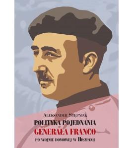 Polityka pojednania generała Franco po wojnie domowej w Hiszpanii