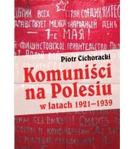 Komuniści na Polesiu w latach 1921–1939