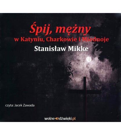 """""""Śpij, mężny"""" w Katyniu, Charkowie i Miednoje (audiobook)"""