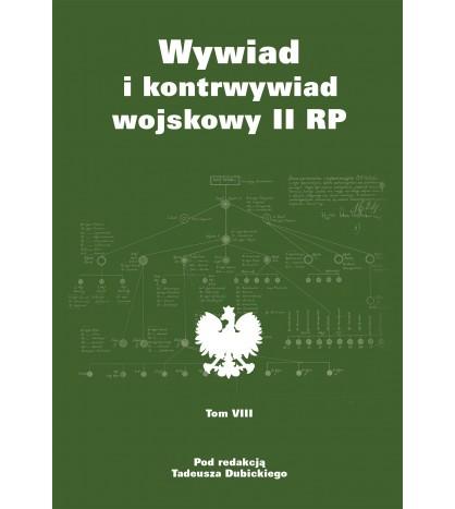 Wywiad i kontrwywiad wojskowy II RP. Z działalności Oddziału II SG WP. Tom 8