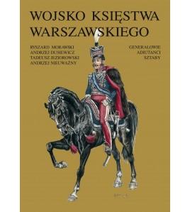 Wojsko Księstwa Warszawskiego: Generałowie, adiutanci, sztaby