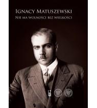 Wybór pism. T. 1: Nie ma wolności bez wielkości, T. 2: O Polskę całą, wielką i wolną