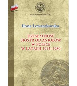 Działalność Sióstr od Aniołów w Polsce w latach 1945-1980