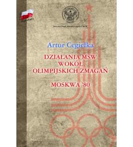 Działania MSW wokół olimpijskich zmagań Moskwa'80