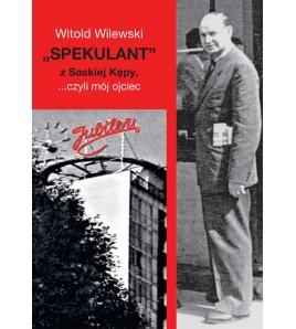 """""""SPEKULANT"""" z Saskiej Kępy,..."""
