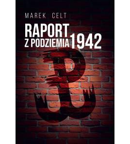 Raport z Podziemia 1942